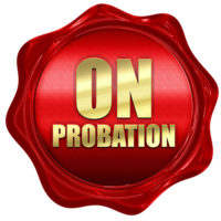 Sign that reads on probation